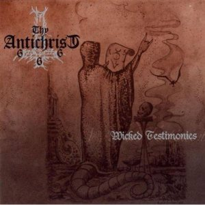 Thy Antichrist - Wicked Testimonies cover art