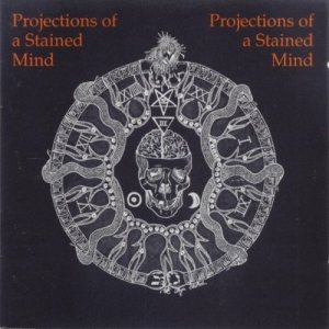 Various Artists - Projections of a Stained Mind cover art