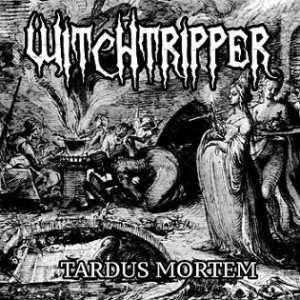 Witchtripper - Tardus Mortem cover art