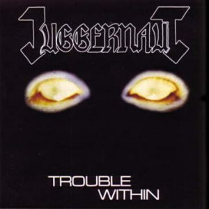 Juggernaut - Trouble Within cover art
