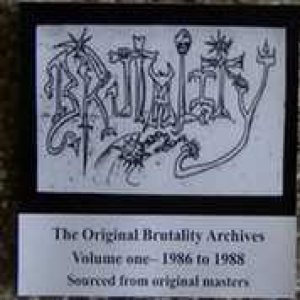 Brutality - The Original Brutality Archives Volume One - 1986 to 1988 cover art