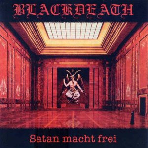 Blackdeath - Satan macht frei cover art