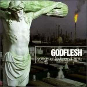 Godflesh - Songs of Love and Hate cover art