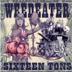 Weedeater - Sixteen Tons cover art
