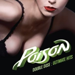 Poison - Double Dose of Poison: Ultimate Hits cover art