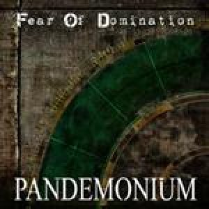 Fear of Domination - Pandemonium cover art