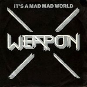 Weapon - It's a Mad Mad World cover art