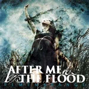 After Me, The Flood - Remembrance cover art