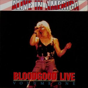 Bloodgood - Alive in America: Live Volume One cover art