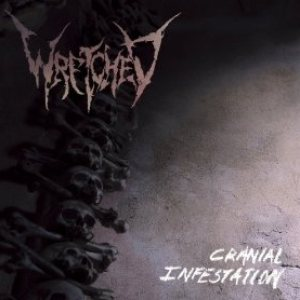 Wretched - Cranial Infestation cover art
