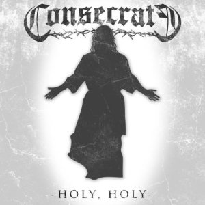 Consecrate - Holy, Holy cover art