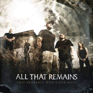 All That Remains - This Probably Won't End Well cover art