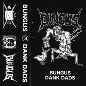 Bungus - Dank Dads cover art