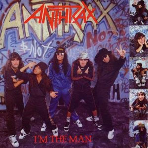 Anthrax - I'm the Man cover art