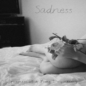 Sadness - Greyness of a Young Despondency cover art