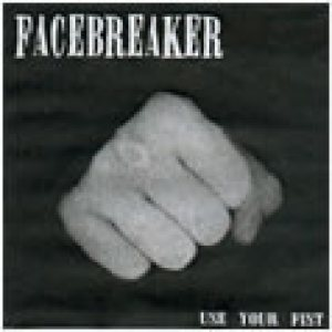 Facebreaker - Use Your Fist cover art