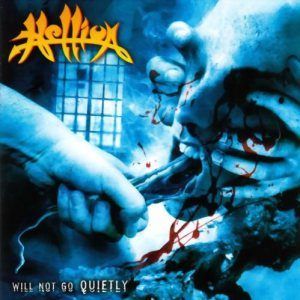 Hellion - Will Not Go Quietly cover art