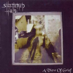 Shattered Hope - A View of Grief cover art