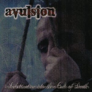 Avulsion - Indoctrination Into the Cult of Death cover art