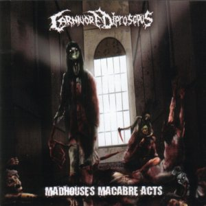 Carnivore Diprosopus - Madhouse's Macabre Acts cover art