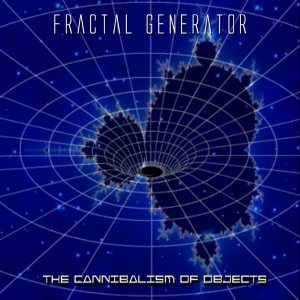 Fractal Generator - The Cannabalism of Objects cover art