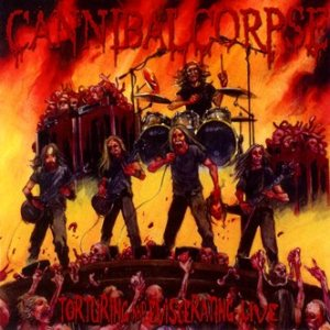 Cannibal Corpse - Torturing and Eviscerating Live cover art