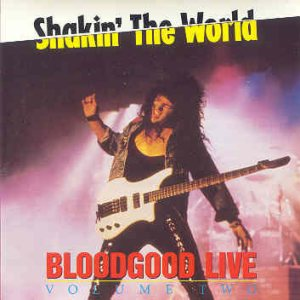 Bloodgood - Shakin' the World : Live Volume Two cover art