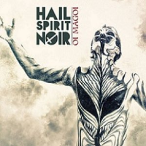Hail Spirit Noir - Oi Magoi cover art