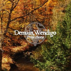 Demain, Wendigo - Projections cover art
