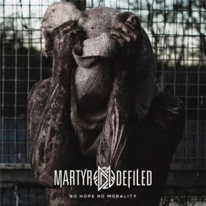 Martyr Defiled - No Hope No Morality cover art