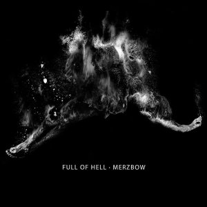 Full of Hell · Merzbow - Full of Hell · Merzbow cover art