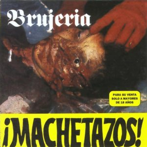 Brujeria - Machetazos cover art