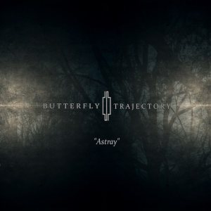 Butterfly Trajectory - Astray cover art