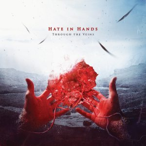 Hate In Hands - Through the Veins cover art