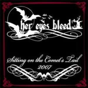 Her Eyes Bleed - Sitting on the Comet's Tail cover art