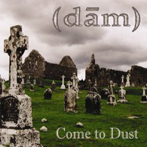 DãM - Come to Dust cover art