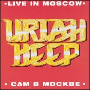 Uriah Heep - Live in Moscow cover art