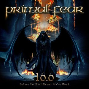 Primal Fear - 16.6 (Before the Devil Knows You're Dead!) cover art