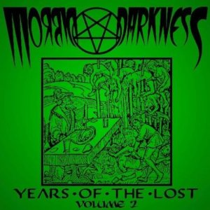 Morbid Darkness - Years of the Lost: Volume 2 cover art