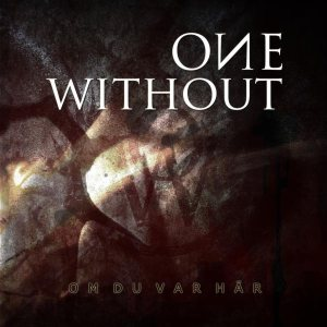 One Without - Om Du Var Här cover art