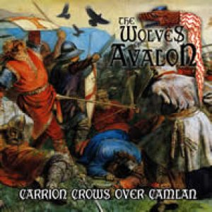 The Wolves of Avalon - Carrion Crows Over Camlan cover art