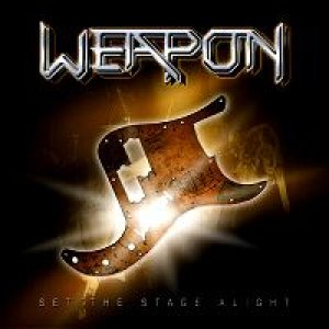 Weapon - Set the Stage Alight cover art