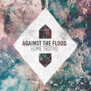 Against the Flood - Home Truths cover art
