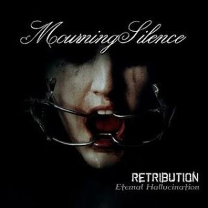 Mourning Silence - Retribution of Eternal Hallucination cover art