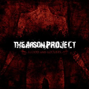 The Arson Project - Blood and Locusts cover art