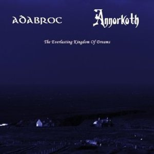 Adabroc / Annorkoth - The Everlasting Kingdom of Dreams cover art