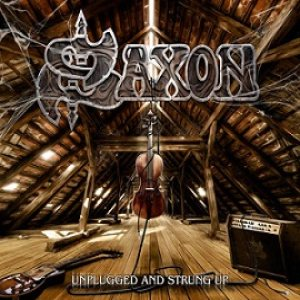 Saxon - Unplugged and Strung Up cover art