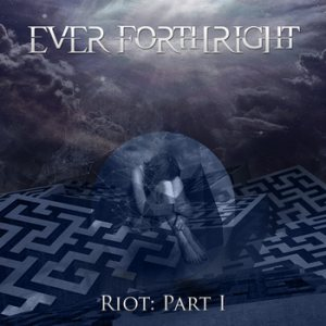 Ever Forthright - Riot: Part I cover art