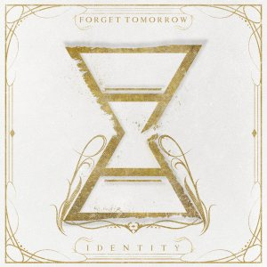Forget Tomorrow - Identity cover art