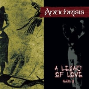 Antichrisis - A Legacy of Love - Mark II cover art
